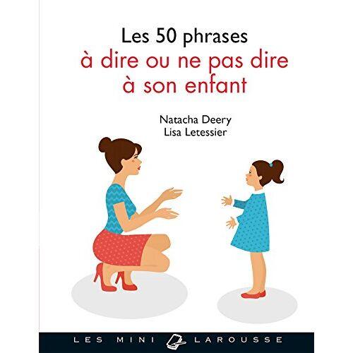 - Les 50 phrases à dire ou ne pas dire à son enfant - Preis vom 13.09.2021 05:00:26 h