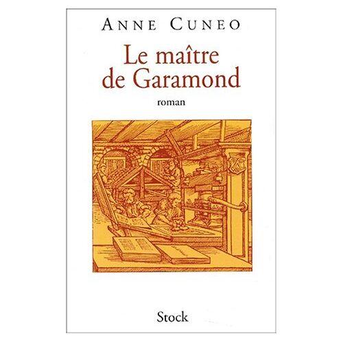 Anne Cuneo - Le maître de Garamond. Antoine Augereau, graveur, imprimeur, éditeur, libraire - Preis vom 13.06.2021 04:45:58 h