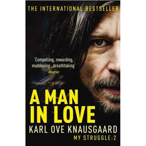 Knausgaard, Karl Ove - A Man In Love: My Struggle Book 2 (Knausgaard, Band 2) - Preis vom 14.06.2021 04:47:09 h