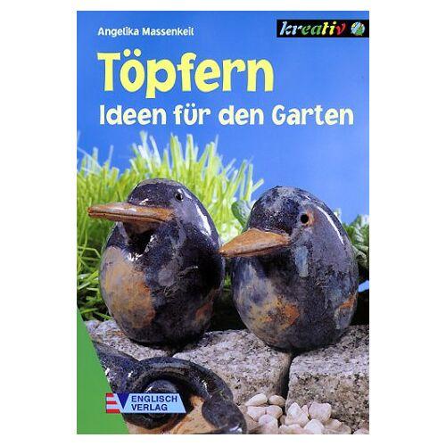 Angelika Massenkeil - Töpfern. Ideen für den Garten - Preis vom 13.10.2021 04:51:42 h