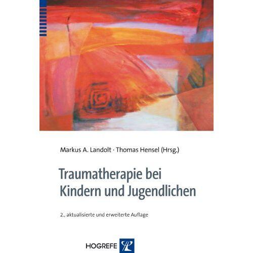 Landolt, Markus A. - Traumatherapie bei Kindern und Jugendlichen - Preis vom 01.08.2021 04:46:09 h