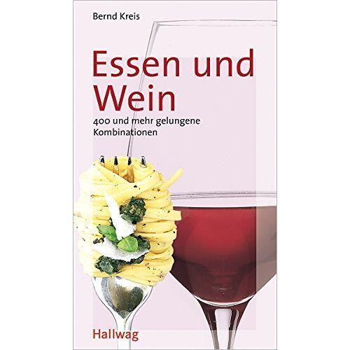 Bernd Kreis - Essen und Wein (Wein-Kompass) - Preis vom 11.06.2021 04:46:58 h