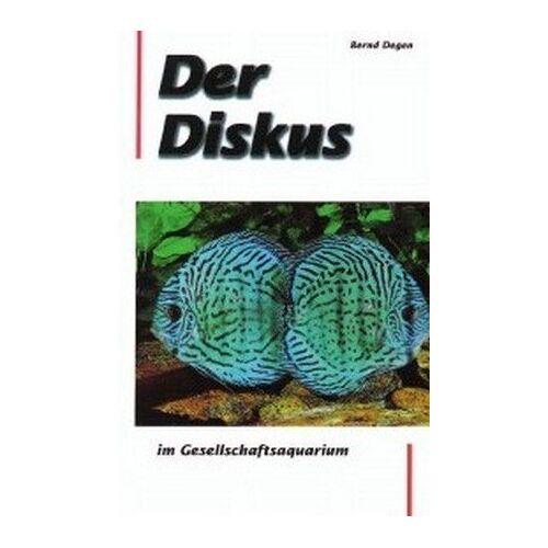 Bernd Degen - Der Diskus im Gesellschaftsaquarium - Preis vom 16.06.2021 04:47:02 h