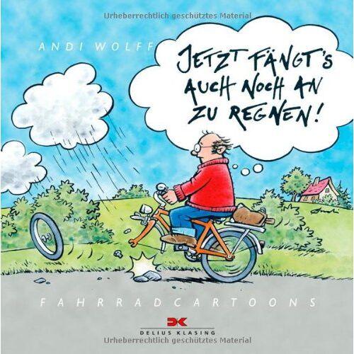 Andi Wolff - Jetzt fängt's auch noch an zu regnen!: Fahrradcartoons - Preis vom 18.06.2021 04:47:54 h