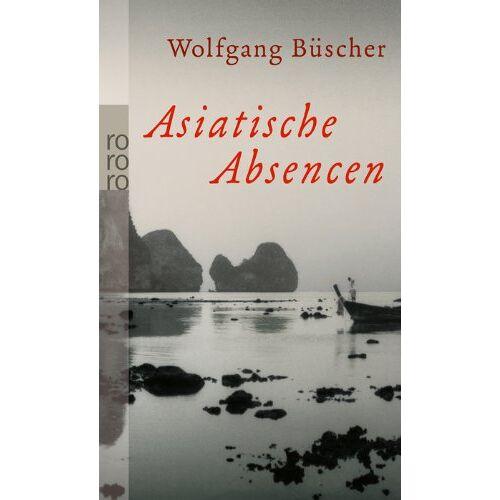 Wolfgang Büscher - Asiatische Absencen - Preis vom 15.10.2021 04:56:39 h