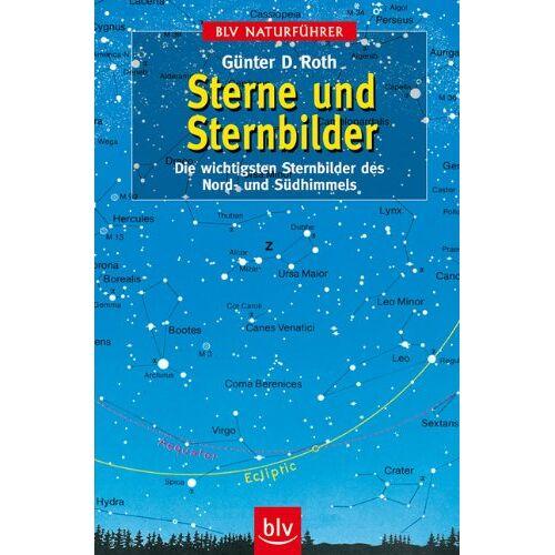 Roth Sterne und Sternbilder: Die wichtigsten Sternbilder des Nord- und Südhimmels - Preis vom 11.06.2021 04:46:58 h