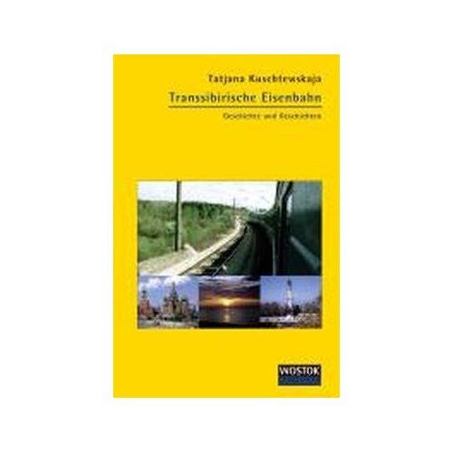 Tatjana Kuschtewskaja - Transsibirische Eisenbahn: Geschichte und Geschichten - Preis vom 19.06.2021 04:48:54 h