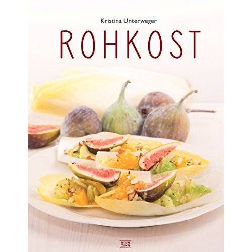 Kristina Unterweger - Rohkost: Einfach vegan genießen, das Raw-Food Kochbuch - Preis vom 19.06.2021 04:48:54 h