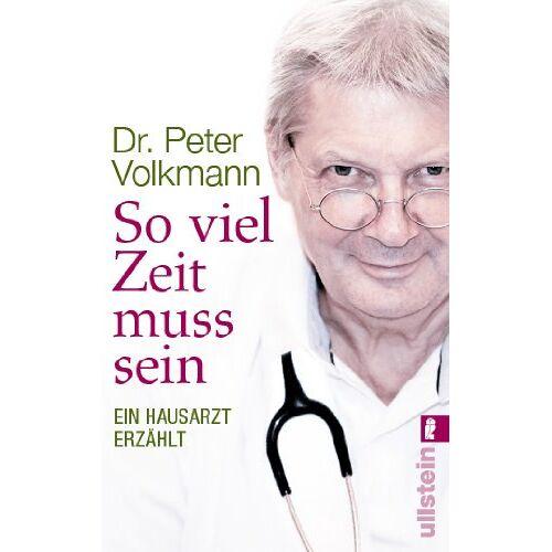 Peter Volkmann - So viel Zeit muss sein: Ein Hausarzt erzählt - Preis vom 09.06.2021 04:47:15 h