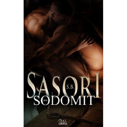 Sasori, S. B. - Der Sodomit - Preis vom 13.06.2021 04:45:58 h