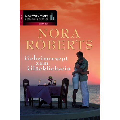 Nora Roberts - Geheimrezept zum Glücklichsein. - Preis vom 28.07.2021 04:47:08 h
