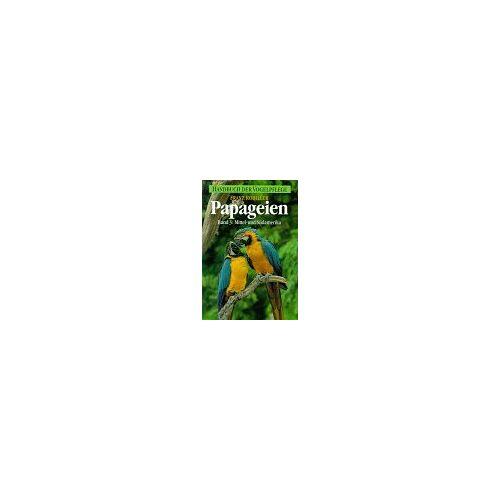 Franz Robiller - Papageien, Bd.3: Mittelamerika und Südamerika - Preis vom 12.06.2021 04:48:00 h