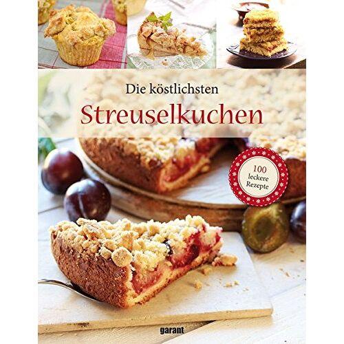 - Die köstlichsten Streuselkuchen - Preis vom 17.05.2021 04:44:08 h