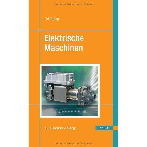 Rolf Fischer - Elektrische Maschinen - Preis vom 24.07.2021 04:46:39 h