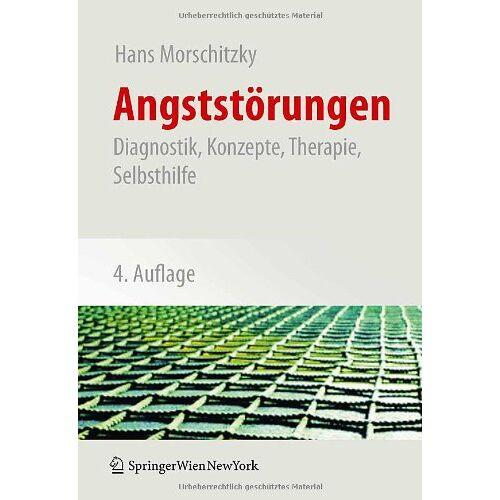 Hans Morschitzky - Angststörungen: Diagnostik, Konzepte, Therapie, Selbsthilfe - Preis vom 13.10.2021 04:51:42 h