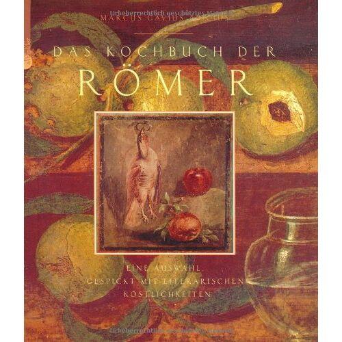 - Das Kochbuch der Römer: Eine Auswahl, gespickt mit literarischen Köstlichkeiten - Preis vom 21.06.2021 04:48:19 h