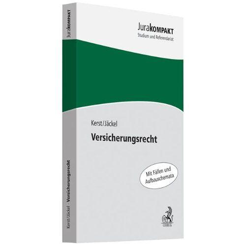 Andreas Kerst - Versicherungsrecht: Mit Fällen und Aufbauschemata - Preis vom 17.05.2021 04:44:08 h