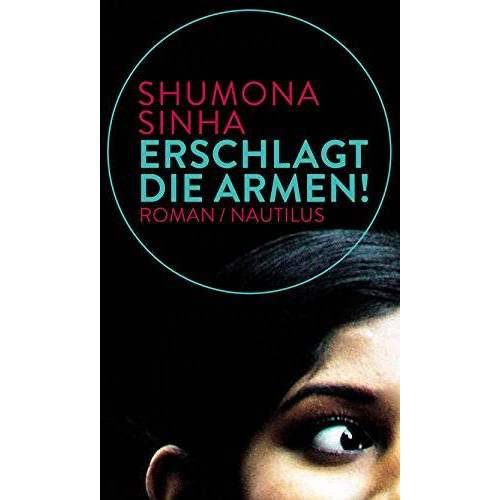Shumona Sinha - Erschlagt die Armen!: Roman - Preis vom 17.06.2021 04:48:08 h