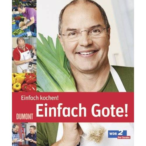 Helmut Gote - Einfach Gote! Einfach kochen! - Preis vom 24.07.2021 04:46:39 h