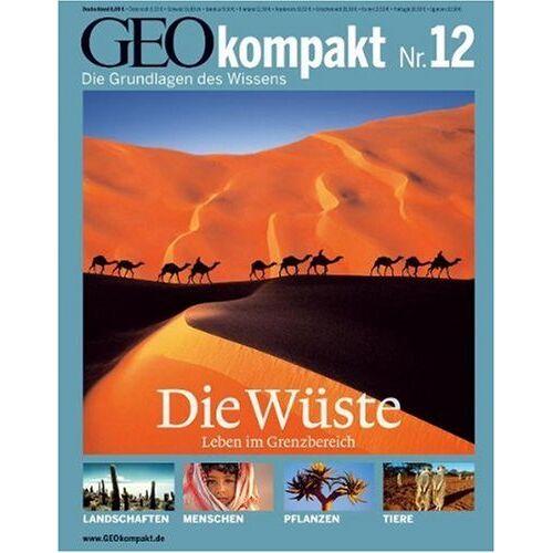 - GEO Kompakt 12/2007: Die Wüste. Leben im Grenzbereich - Preis vom 09.06.2021 04:47:15 h