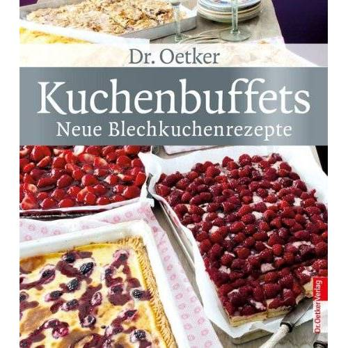 Dr. Oetker - Kuchenbuffets - neue Blechkuchenrezepte - Preis vom 17.05.2021 04:44:08 h