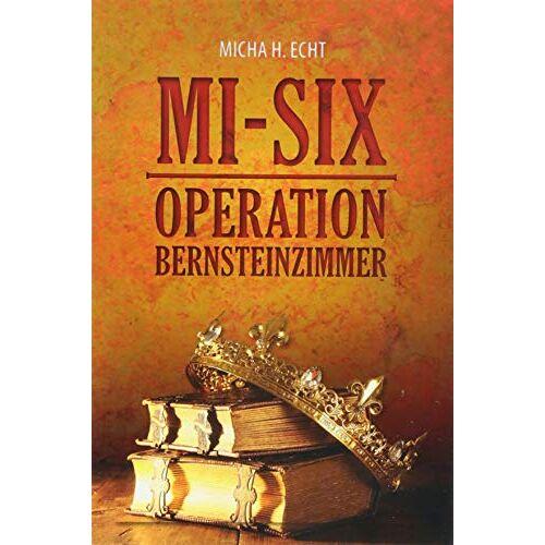 Micha H. Echt - MI-SIX: Operation Bernsteinzimmer - Preis vom 18.06.2021 04:47:54 h