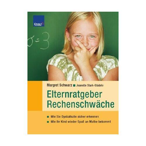 Margret Schwarz - Elternratgeber Rechenschwäche: Wie Sie Dyskalkulie sicher erkennen Wie Ihr Kind wieder Spaß an Mathe bekommt - Preis vom 08.09.2021 04:53:49 h