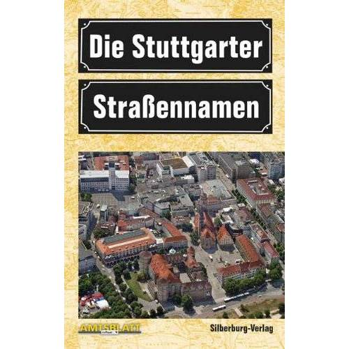 Landeshauptstadt Stuttgart - Die Stuttgarter Straßennamen - Preis vom 26.07.2021 04:48:14 h