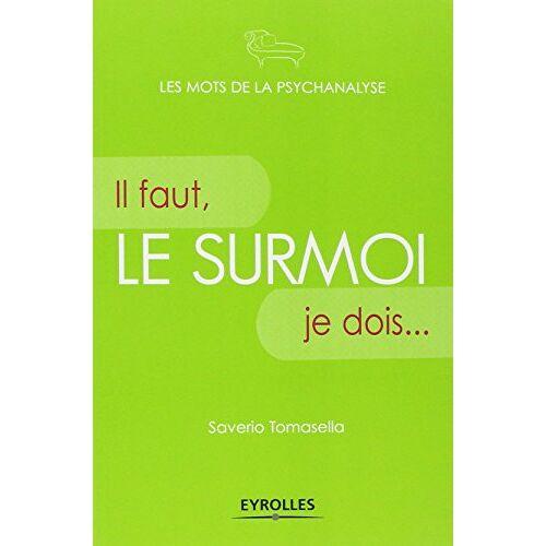 Saverio Tomasella - Le surmoi : Il faut, je dois... - Preis vom 11.06.2021 04:46:58 h