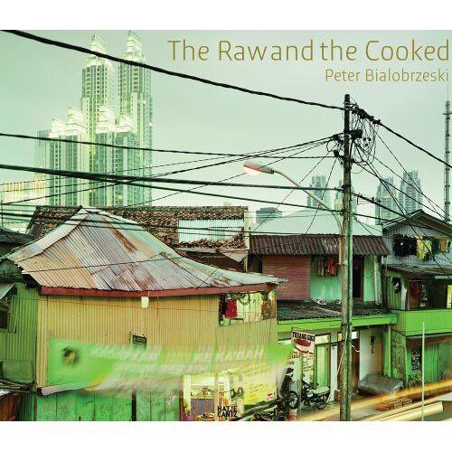 Peter Bialobrzeski - Peter Bialobrzeski: The Raw and the Cooked - Preis vom 22.06.2021 04:48:15 h