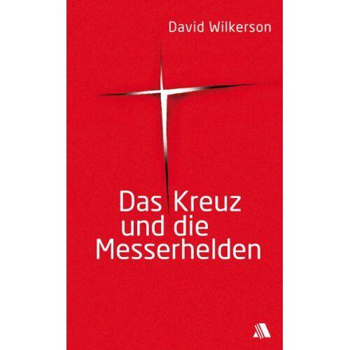 David Wilkerson - Das Kreuz und die Messerhelden - Preis vom 15.06.2021 04:47:52 h