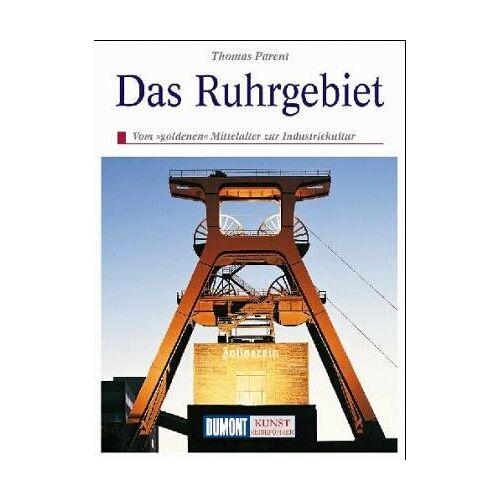 Thomas Parent - Das Ruhrgebiet - Preis vom 17.06.2021 04:48:08 h