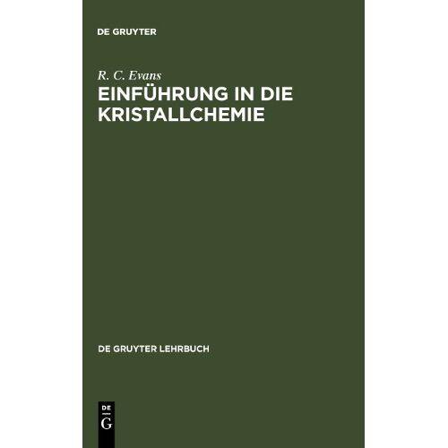 Evans, R. C. - Einführung in die Kristallchemie (de Gruyter Lehrbuch) - Preis vom 29.07.2021 04:48:49 h