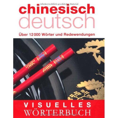 - Visuelles Wörterbuch Chinesisch-Deutsch: Über 12.000 Wörter und Redewendungen: Über 6000 Wörter und Redewendungen - Preis vom 11.06.2021 04:46:58 h
