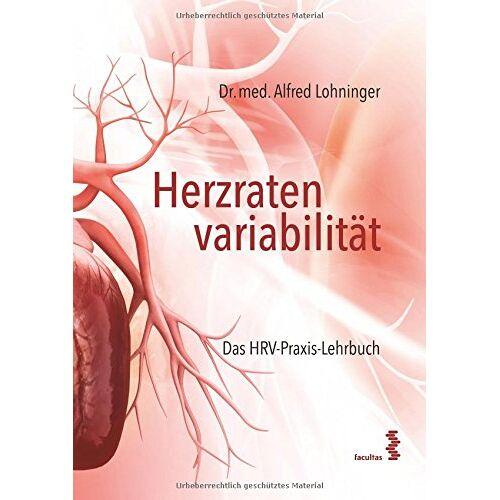 Alfred Lohninger - Herzratenvariabiltät: Das HRV-Praxis-Lehrbuch - Preis vom 13.06.2021 04:45:58 h