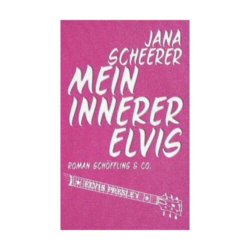 Jana Scheerer - Mein innerer Elvis - Preis vom 19.06.2021 04:48:54 h