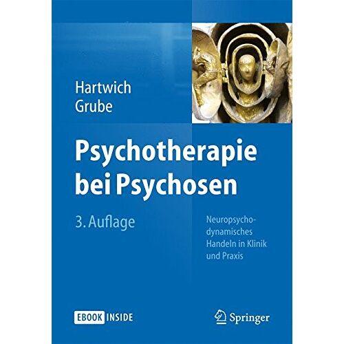 Peter Hartwich - Psychotherapie bei Psychosen: Neuropsychodynamisches Handeln in Klinik und Praxis - Preis vom 16.06.2021 04:47:02 h