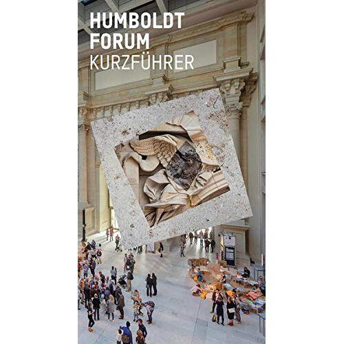 Stiftung Humboldt Forum - Humboldt Forum: Kurzführer - Preis vom 11.10.2021 04:51:43 h