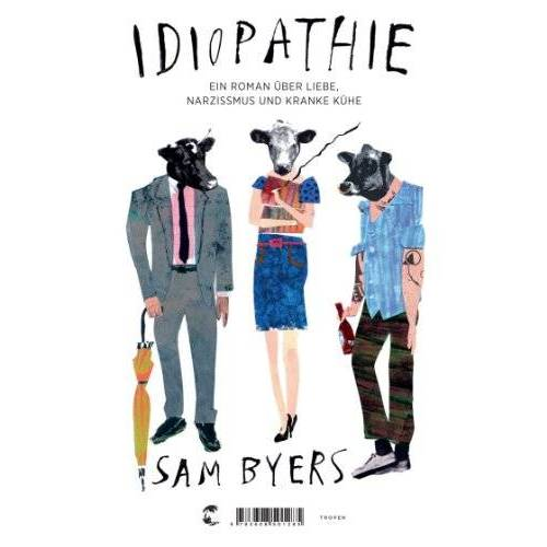 Sam Byers - Idiopathie: Ein Roman über Liebe, Narzissmus und kranke Kühe - Preis vom 19.06.2021 04:48:54 h
