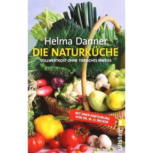 Helma Danner - Die Naturküche: Vollwertkost ohne tierisches Eiweiss: Vollwertkost ohne tierisches Eiweiß - Preis vom 29.07.2021 04:48:49 h