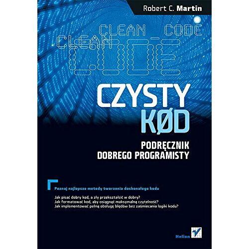 Martin, Robert C. - Czysty kod: Podręcznik dobrego programisty - Preis vom 22.06.2021 04:48:15 h
