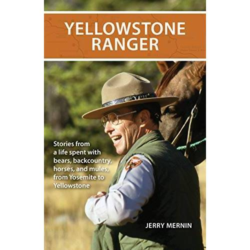 Jerry Mernin - Yellowstone Ranger: Stories from a Life in Yellowstone - Preis vom 15.06.2021 04:47:52 h