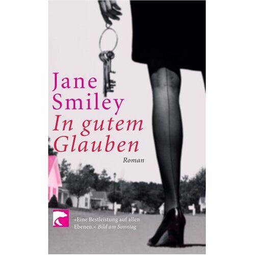 Jane Smiley - In gutem Glauben: Roman - Preis vom 11.06.2021 04:46:58 h