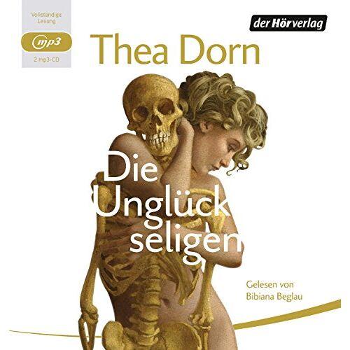 Thea Dorn - Die Unglückseligen - Preis vom 30.07.2021 04:46:10 h