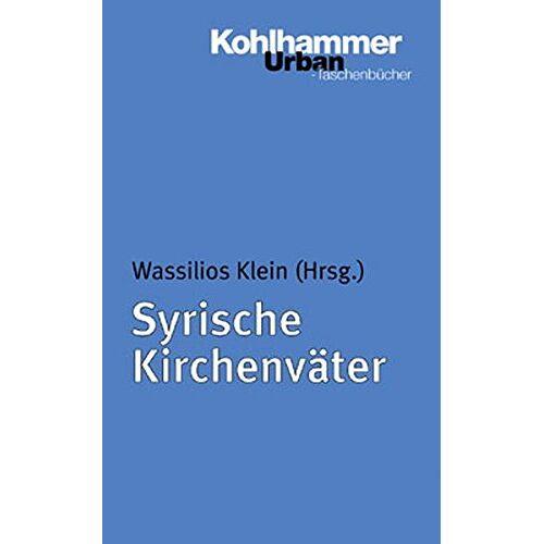 Wassilios Klein - Syrische Kirchenväter (Urban-Taschenbücher) - Preis vom 11.06.2021 04:46:58 h
