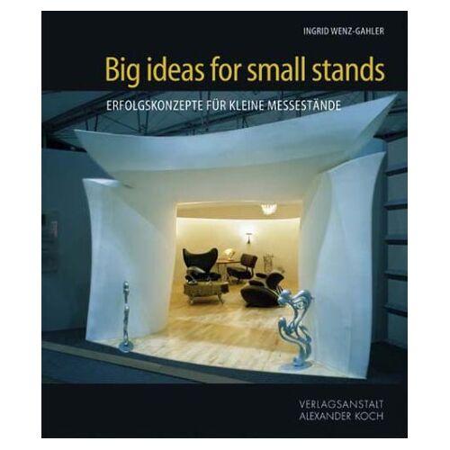 Ingrid Wenz-Gahler - Big Ideas for Small Stands: Kleine Messestände ganz groß - Preis vom 11.06.2021 04:46:58 h