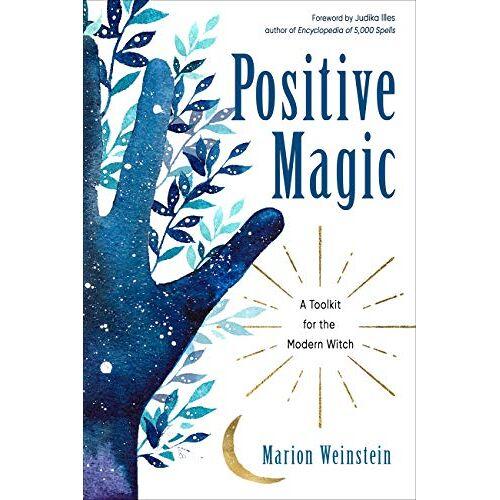 Marion Weinstein - Weinstein, M: Positive Magic: A Toolkit for the Modern Witch - Preis vom 18.06.2021 04:47:54 h