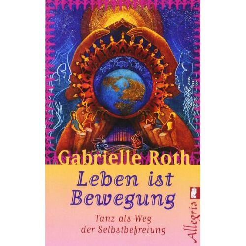 Roth Leben ist Bewegung: Tanz als Weg der Selbstbefreiung - Preis vom 22.06.2021 04:48:15 h