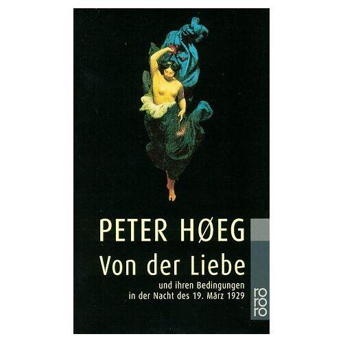 Peter Hoeg - Von der Liebe und ihren Bedingungen in der Nacht des 19. März 1929 - Preis vom 22.06.2021 04:48:15 h