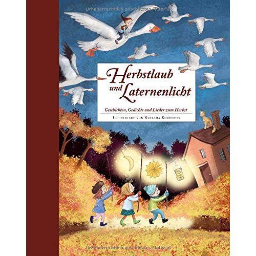 - Herbstlaub und Laternenlicht: Geschichten, Gedichte und Lieder zum Herbst - Preis vom 18.06.2021 04:47:54 h